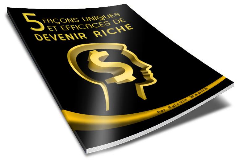 5 façons de devenir riche